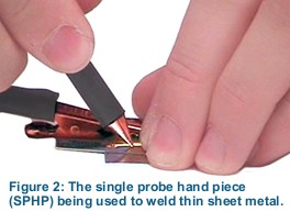 Figure 2: The single probe hand piece (SPHP) being used to weld thin sheet metal.